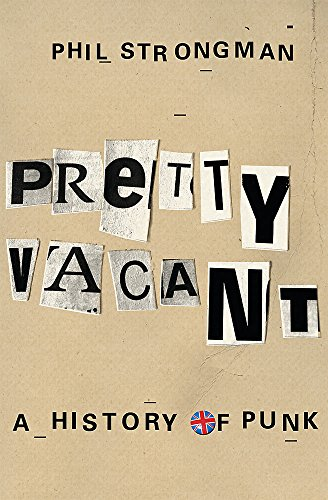 Pretty Vacant: A History of Punk: Strongman, Phil; Parker, Alan