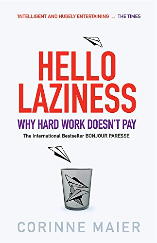 9780752871868: Hello Laziness: Why Hard Work Doesn't Pay