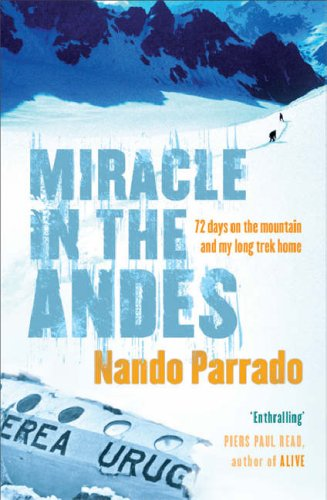 9780752871936: Miracle In The Andes: 72 Days on the Mountain and My Long Trek Home