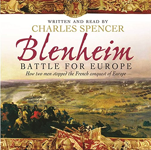 Blenheim: Battle for Europe: How Two Men Stopped the French Conquest of Europe: Spencer, Earl ...