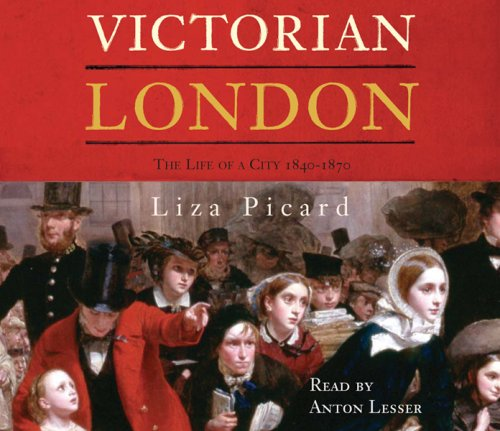 9780752872186: Victorian London: The Life of a City 1840-1870