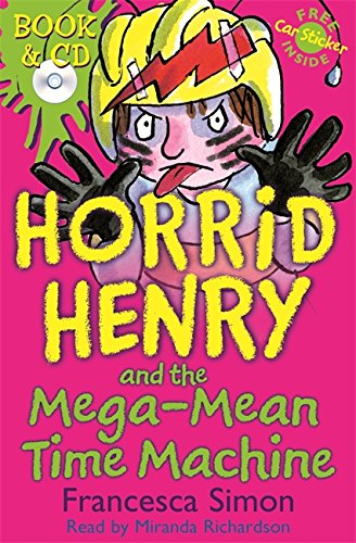 9780752872285: Horrid Henry and the Mega-Mean Time Machine: Book 13