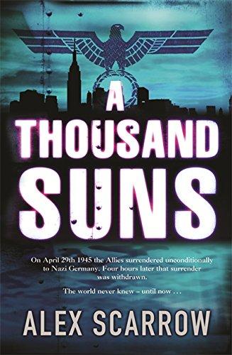 A Thousand Suns: Scarrow, Alex