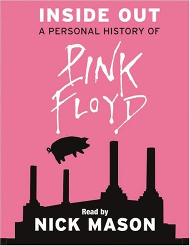 9780752873282: Inside Out: A Personal History of Pink Floyd