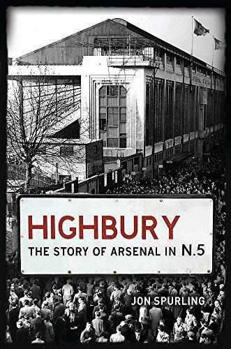 9780752873442: Highbury: The Story of Arsenal In N.5