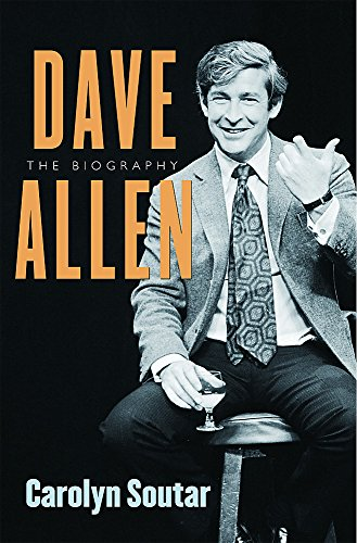 Dave Allen: The Biography (SCARCE HARDBACK FIRST EDITION, FIRST PRINTING SIGNED BY THE AUTHOR)