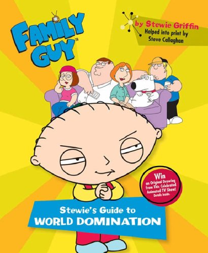 9780752873756: Family Guy: Stewie's Guide to World Domination (Family Guy)