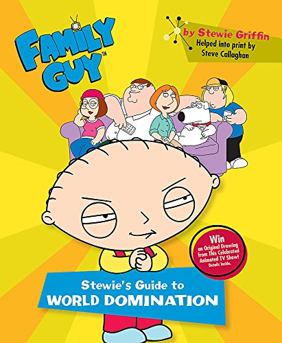 9780752873756: FAMILY GUY: STEWIE'S GUIDE TO WORLD DOMINATION