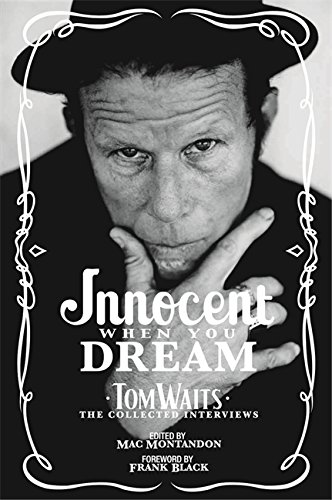 9780752873947: Innocent When You Dream: Tom Waits: The Collected Interviews