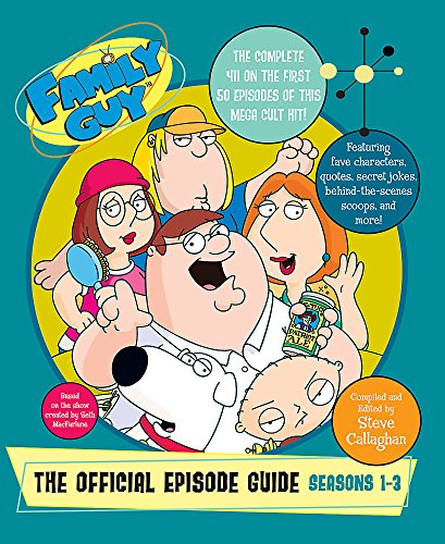 9780752873992: Family Guy: The Official Episode Guide: Seasons 1-3