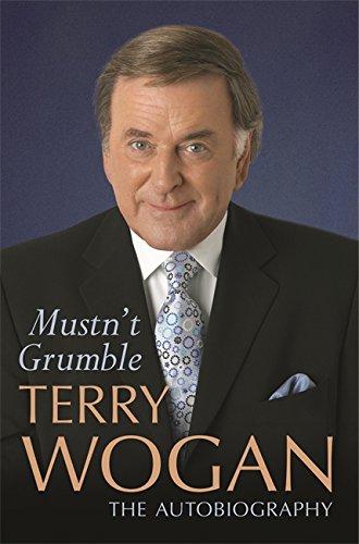 Mustn't Grumble: Wogan, Terry