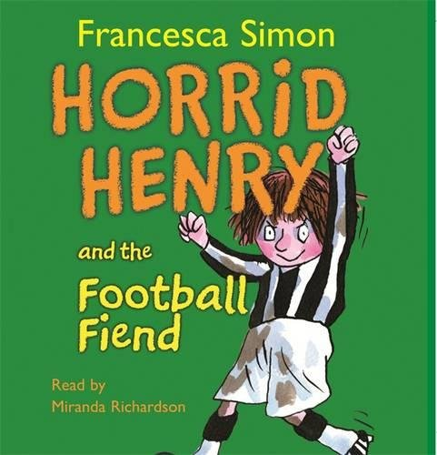 9780752875026: Horrid Henry And the Football Fiend