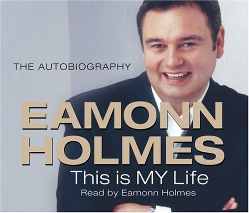 9780752875231: This Is My Life: Eamonn Holmes - The Autogiography