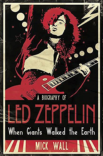 "9780752875477: When Giants Walked the Earth: A Biography of ""Led Zeppelin"""