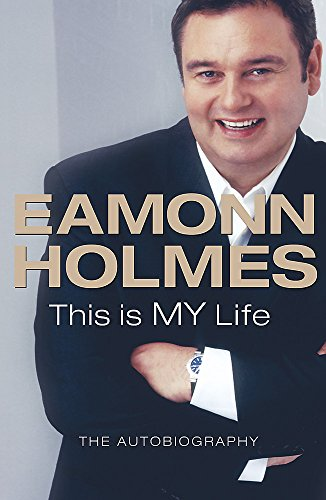9780752875514: This Is My Life: Eamonn Holmes - The Autogiography
