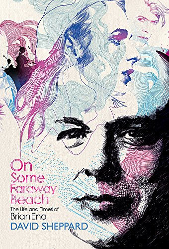 9780752875705: On Some Faraway Beach: The Life and Times of Brian Eno
