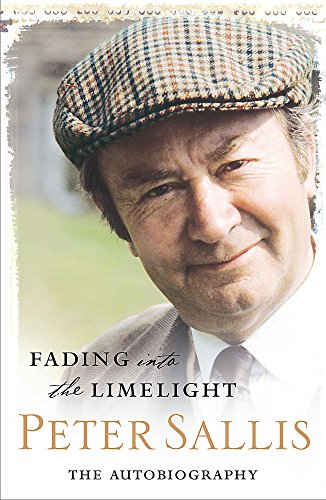 Fading into the Limelight: The Autobiography: Sallis, Peter
