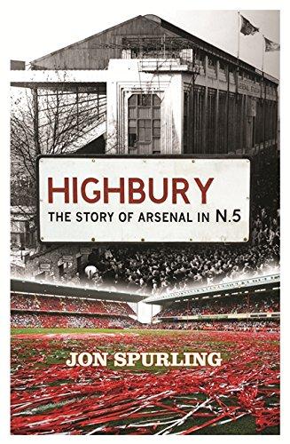 9780752876399: Highbury: The Story of Arsenal In N.5