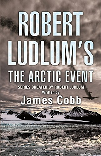 9780752876405: Robert Ludlum's The Arctic Event: A Covert-One novel