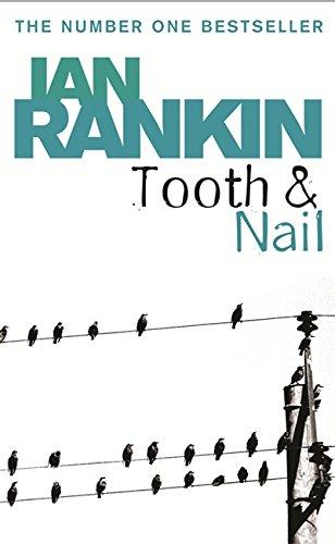 Tooth And Nail (A Rebus Novel): Rankin, Ian
