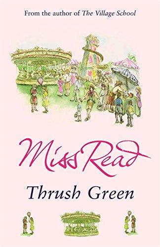 9780752877501: Thrush Green (Thrush Green Series, Book 1)