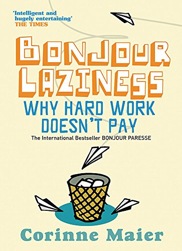 9780752877648: Bonjour Laziness: Why Hard Work Doesn't Pay
