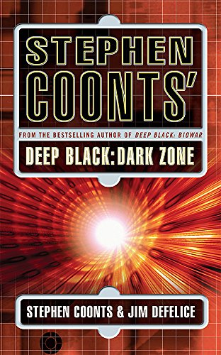 Stephen Coonts' Deep Black: Dark Zone (Deep Black 3): Stephen Coonts and Jim DeFelice
