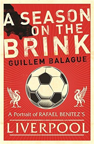 9780752879369: A Season on the Brink: Rafael Benítez, Liverpool and the Path to European Glory
