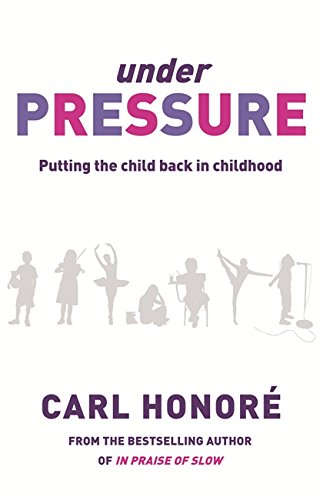9780752879765: Under Pressure: Putting the Child Back into Childhood