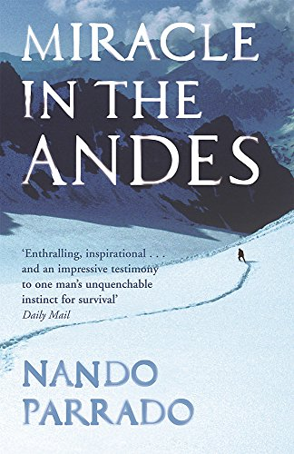 9780752881348: Miracle In The Andes: 72 Days on the Mountain and My Long Trek Home
