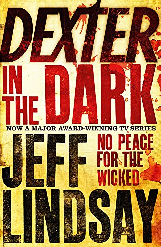 9780752881607: Dexter in the Dark - No Peace for the Wicked