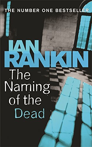 The Naming of the Dead (Inspector Rebus: Rankin, Ian