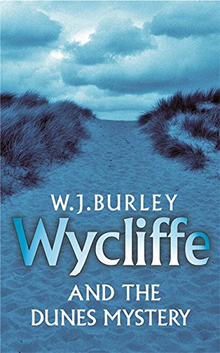 Wycliffe and the Dunes Mystery (The Cornish: Burley, W.J.