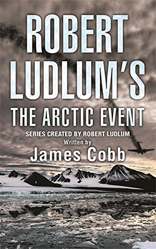 9780752882109: Robert Ludlum's The Arctic Event: A Covert-One novel