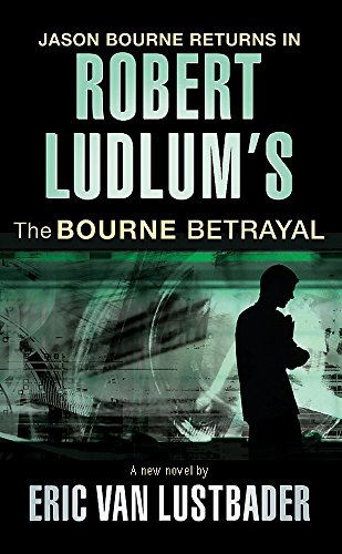 9780752882154: Robert Ludlum's The Bourne Betrayal (JASON BOURNE)
