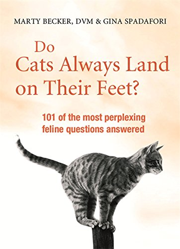 Do Cats Always Land on Their Feet?: Marty Becker Gina Spadafori