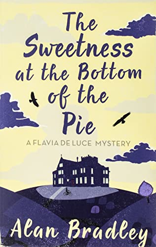 9780752883212: The Sweetness at the Bottom of the Pie: A Flavia de Luce Mystery Book 1