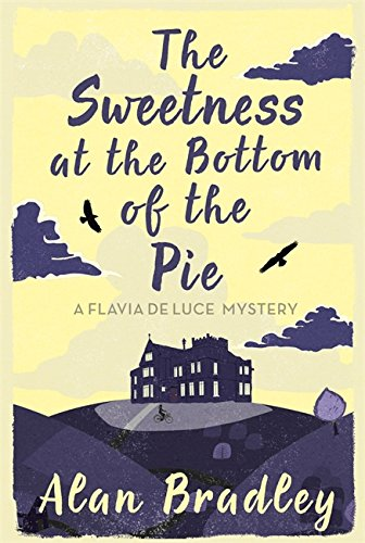 9780752883212: The Sweetness at the Bottom of the Pie: A Flavia de Luce Mystery