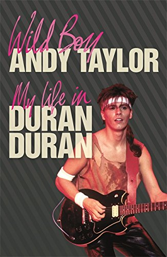 9780752883380: Wild Boy: My Life with Duran Duran: My Life with