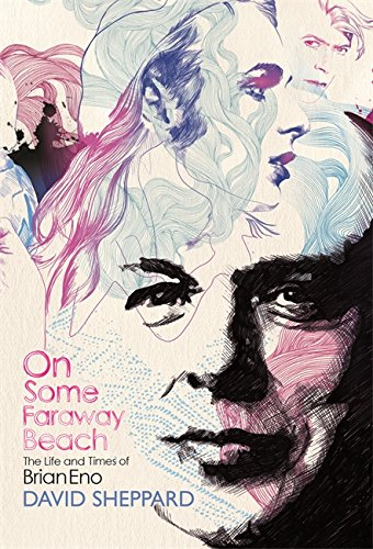 9780752884639: On Some Faraway Beach: The Life and Times of Brian Eno