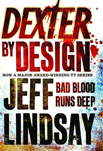 Dexter by Design *Signed 1st UK*: Lindsay, Jeff