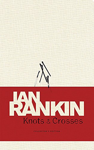 Knots & Crosses -- Collector's Edition: Rankin, Ian