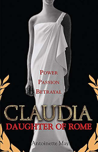 9780752886602: Claudia: Daughter of Rome