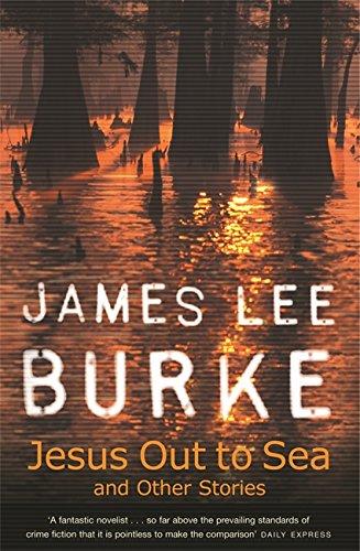 Jesus Out to Sea: James Lee Burke