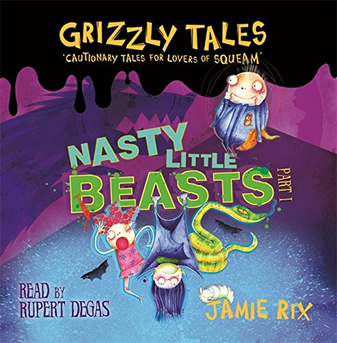 9780752888736: Nasty Little Beasts: Cautionary Tales for Lovers of Squeam! (Grizzly Tales)