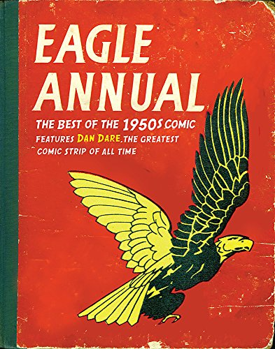 9780752888941: Eagle Annual: The Best of the 1950s Comic*Features Dan Dare, the Greatest Comic Strip of All Time