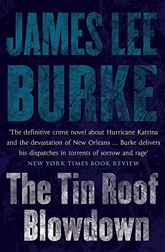 The Tin Roof Blowdown - SIGNED Limited Edition (9780752889160) by James Lee Burke