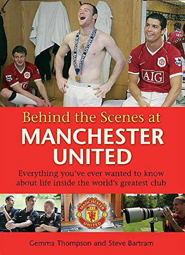Behind the Scenes at Manchester United: Bartram, Steve, Thompson,