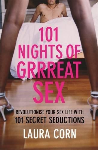 9780752890777: 101 Nights of Grrreat Sex (Revised Edition): Revolutionise Your Sex Life wth 101 Secrets: Revolution
