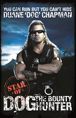 9780752893723: You Can Run But You Can't Hide: Star of Dog the Bounty Hunter